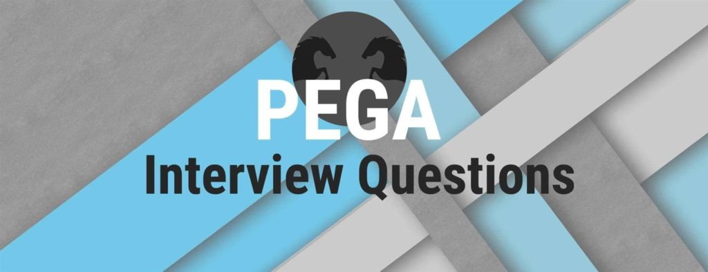 Pega Interview Questions pega interview questions and answers