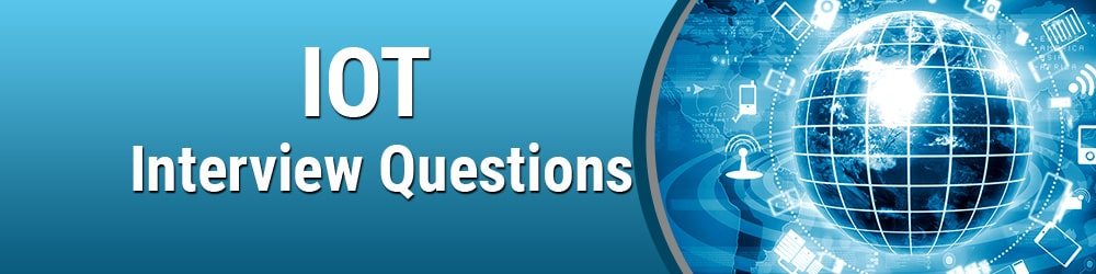 Latest 30 IOT Interview Questions & Answers Pdf ☑