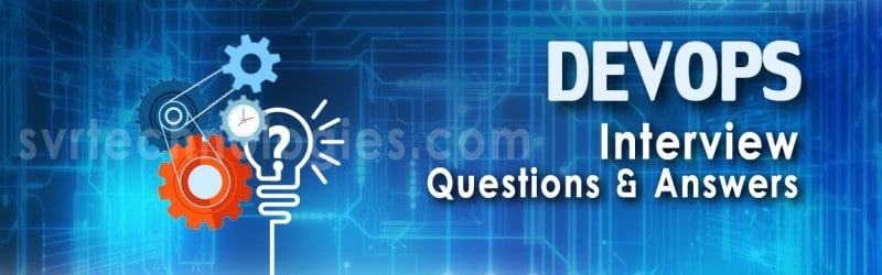 DevOps Engineer Interview Questions - You Must Prepare In