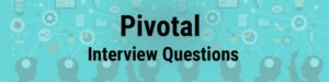 Pivotal Intwerview Questions