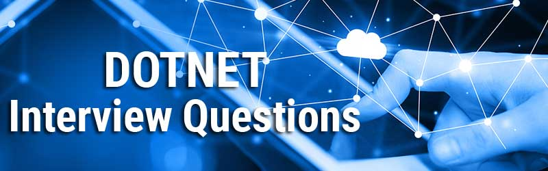 2018 Latest Dot Net Interview Questions And Answers Pdf