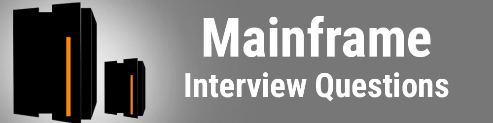 MainFrames Interview Questions & Answers – Most Imp For