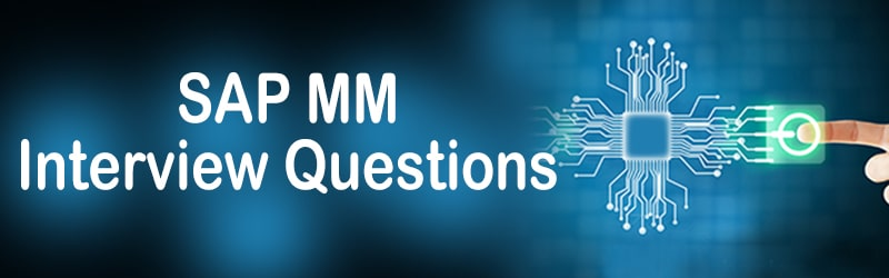 Top 50 SAP MM Interview Questions And Answers For