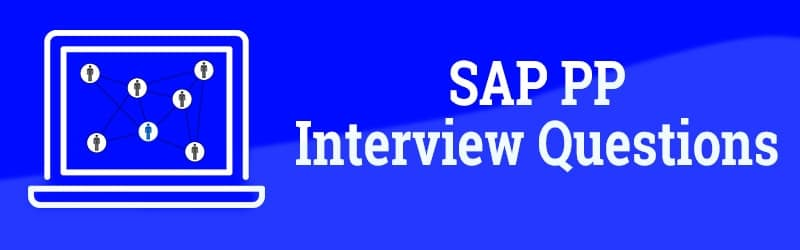 Top 50 SAP PP Interview Questions And Answers Pdf