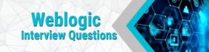 weblogic interview questions svr technologies min what are monitoring tools you know